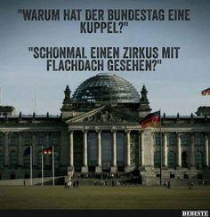 Warum hat der Bundestag eine Kuppel?   Lustige Bilder, Sprüche, Witze, echt lustig