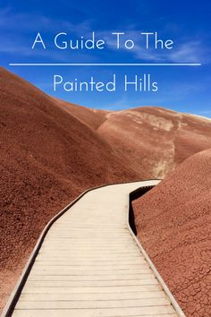 A Guide To The Painted Hills