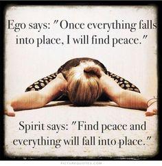 Motivation Monday: Ego Spirit Finding Peace I like that! Yoga Quotes, Me Quotes, Motivational Quotes, Inspirational Quotes, Spirit Quotes, Namaste Quotes, Pride Quotes, Karma Quotes, Truth Quotes