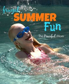 Frugal Summer Fun Ideas from The Peaceful Mom. Have a memory-making kind of summer without spending lots of money! #summer  #savemoney  #kids