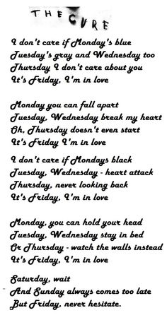 The Cure - Friday I'm in love. <3 . Have a great friday and a perfect weekend :)