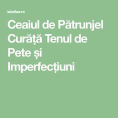Ceaiul de Pătrunjel Curăță Tenul de Pete și Imperfecțiuni