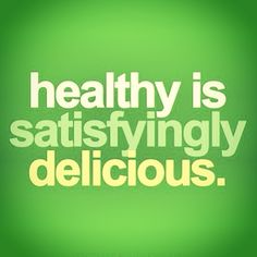 healthy is satisfying #quote