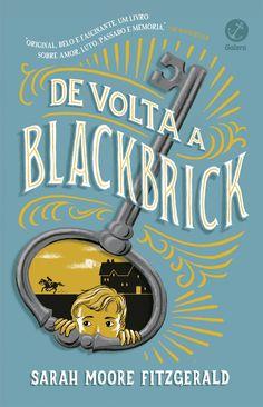 #DicadeLivro - De volta a Blackbrick da autora Sarah Moore Fitzgerald da Galera Record.