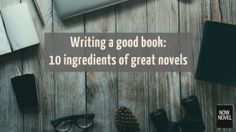 Writing a good book - 10 ingredients