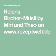 Helens Bircher-Müsli by Miri und Theo on www.rezeptwelt.de