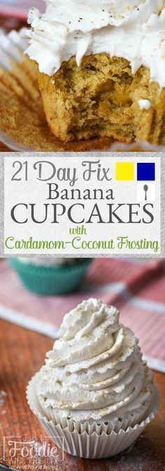 21 Day Fix Banana Cupcakes with Whipped Cardamom-Coconut Cream Frosting - A delicious low-sugar dessert!   The Foodie and The Fix