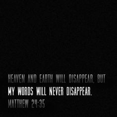 Father God, help us to focus on what is really important ~ You and Your Word! Everything else will disappear, but Your Word will last forever!