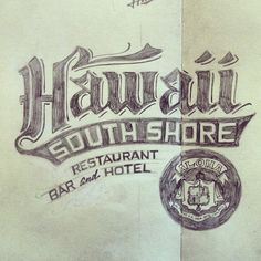 A concept sketch from a few years ago. #hawaii #lettering # hand lettering #southshore