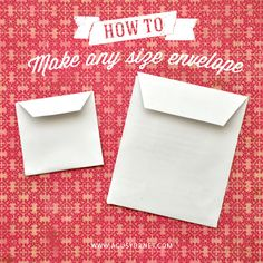 Made with love by Agus Y.: How to make any size envelope - Open Side Style