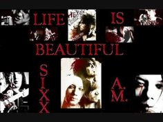 Sixx A.M. - Life is Beautiful