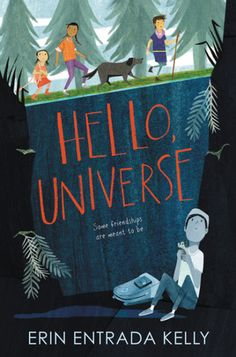 Hello, Universe by Erin Entrada Kelly (friendship, diveristy) absolutely charming