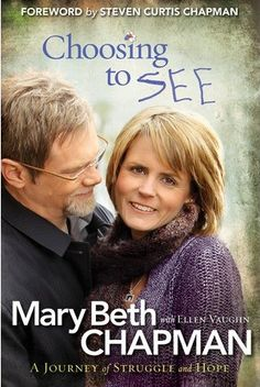 """Review of """"Choosing to See"""" by Mary Beth Chapman, Steven Curtis Chapman (adoption book)"""
