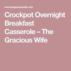 Crockpot Overnight Breakfast Casserole – The Gracious Wife