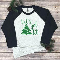 b6ca176d72 Let's Get Lit Shirt - Funny Christmas Shirts for Women - Raglan Christmas  Shirts - Christmas Drinking Raglans - Holiday Shirts for Women by ...