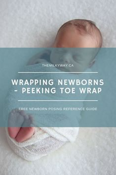 Newborn photography wrapping techniques   The Peeking Toe Wrap. Learn how to create the peeking toe effect in your newborn photo shoots with this newborn wrapping tutorial. This newborn wrapping technique is simple to do and you can have several variations with just one foot peeking out, ankles crossed, and many more. Grab the Newborn Posing reference guide as well! #newbornphotography #photography #newborn #photoeffect #photographytips