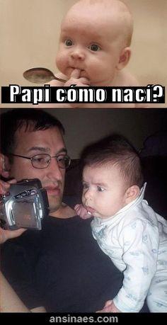 Fotos Chistosas - ¿Papi cómo nací?