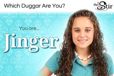 I took Quiz: Which Duggar Are You?and got Jinger. Take the quiz on The Stir to see what you get!