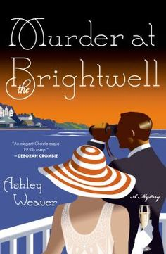 "Murder at the Brightwell by Ashley Weaver ""What starts out as a lark, intended to make Amory Ames's misbehaving-but-oh-so-delicious husband jealous, turns into a dangerous and deadly game of whodunit for Amory and her friends. Love, jealousy, and revenge are tangled together in this smart and sophisticated British mystery reminiscent of the genre's golden age."" Vanessa Walstra, Kent District Library, East Grand Rapids, MI"