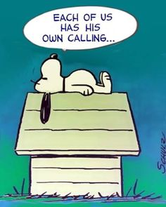 Snoopy´s own calling...