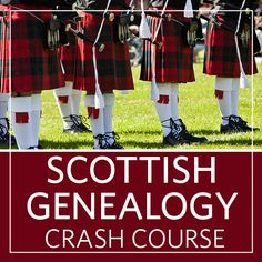 Do you have Scottish ancestors.? Learn to navigate the best resources on Scotland in our Scottish Genealogy Crash Course!