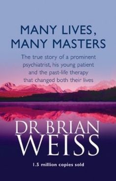 Many Lives, Many Masters(Reincarnation) This book got me wondering and wanting to know more.