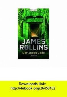 Der Judas-Code (9783764502614) James Rollins , ISBN-10: 3764502614  , ISBN-13: 978-3764502614 ,  , tutorials , pdf , ebook , torrent , downloads , rapidshare , filesonic , hotfile , megaupload , fileserve