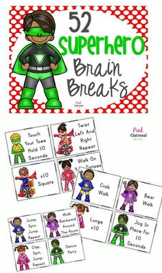 Superhero themed brain breaks.  Have kiddos imagine being superheroes when performing brain breaks! Pink Oatmeal