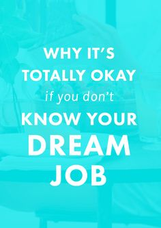Why It's Totally Okay If You Don't Know Your Dream Job. | DUDE. Does it seem like everyone is pursuing some magnificent dream job except for you? UGH. Luckily, not knowing your perfect career yet has some perks. Check out this post about some GOOD aspects of not knowing your career path yet.