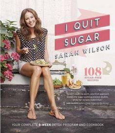 I Quit Sugar: 108 Sugar-Free Recipes