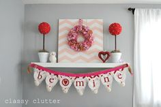 valentines mantle without a fireplace! Just what I have been searching for!
