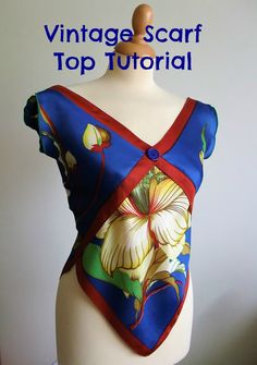 Vintage Scarf Top Tutorial (I would roll or pearl edge the exposed cut edges, rather than straight serging)