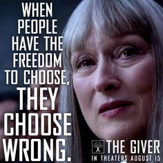 """""""When people have the freedom to choose, they choose wrong."""""""