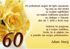 Pozvánka na oslavu jubilea - JU002 Happy Birthday, Fruit, Events, Holidays, Google, House, Happy Brithday, Holidays Events, Home