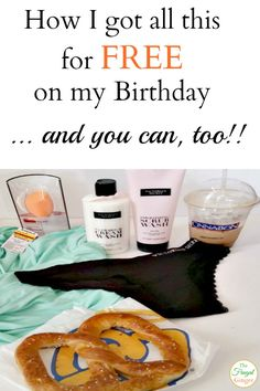 See how I got all of this stuff for free for my birthday just by signing up for rewards programs!
