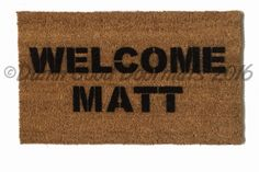 Welcome Matt funny welcome doormat Funny Welcome Mat, Welcome Door Mats, Cool Doormats, Small Porches, All Languages, Personalized Door Mats, Be Kind To Yourself, Porch Decorating, Wooden Signs