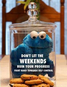 stay strong when the weekend come. plan ahead.
