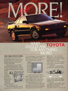 """When I think of asking for more of something, it generally never involves a Toyota. This ad is like watching a Home Depot commercial: """"beautiful brown ceramic planters, now on sale at the Home Depot."""" Seriously - who gives a s---?"""