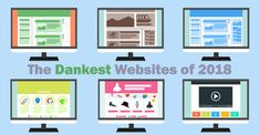 For every serious website out there, several pointless ones also pop up. So, which websites should you be using in 2018? We sorted through dozens and decided that these are the dankest websites of 2018.  - https://thebestsites.com/list/the-dankest-websites-of-2018/