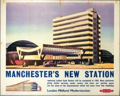 Poster, British Railways (London Midland Region), Manchester's New Station, by Claude Buckle, 1960 Train Posters, Railway Posters, Manchester Piccadilly, British Travel, National Railway Museum, Train Service, By Train, Train Rides, Viajes
