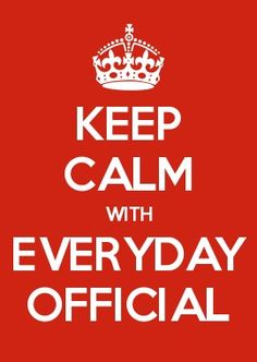 KEEP CALM WITH EVERYDAY OFFICIAL