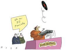 Oh nooo, DJ Pancake ..