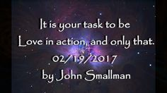 Saul - It is your task to be Love in action, and only that