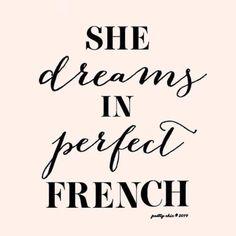 She dreams in perfect French. Oui, oui!