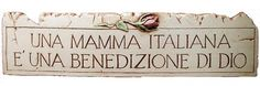 Italian Mother Blessing From Heaven Wall Plaque ** You can get more details by clicking on the image. (This is an affiliate link and I receive a commission for the sales) Life In Italian, Italian Words, Italian Quotes, Italian Style, Italian Problems, St Josephs Day, Italian Proverbs, Italy Country, Learn To Speak Italian