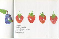 Una oruga muy hambrienta... El libro presenta la serie de alimentos de los que se vale la oruga, todos atravesados por un pequeño agujero en el medio, que van marcando el rastro de por dónde anduvo la hambrienta protagonista.