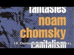 ‪Noam Chomsky - Free Market Fantasies - Capitalism In The Real World