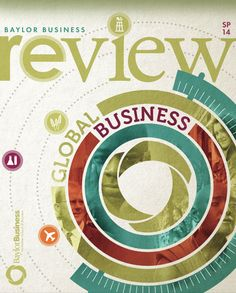 The Spring 2014 issue of the #Baylor Business Review delves into current issues facing companies in a post-economic recession, globalized business world through the unique perspectives of Baylor Business professors, students, alumni and friends.