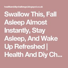 Swallow This, Fall Asleep Almost Instantly, Stay Asleep, And Wake Up Refreshed | Health And Diy Challenge
