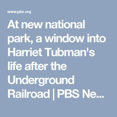 At new national park, a window into Harriet Tubman's life after the Underground Railroad | PBS NewsHour